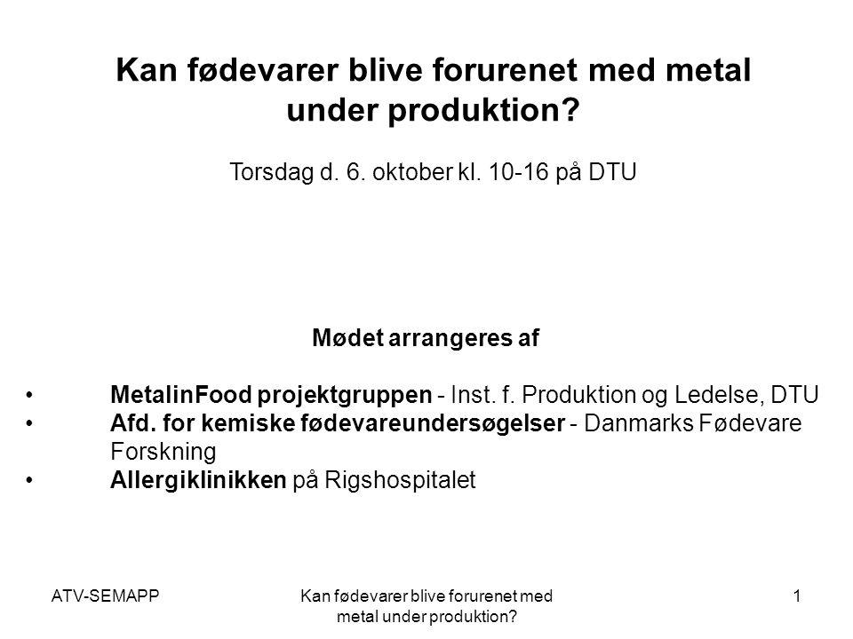 ATV-SEMAPPKan fødevarer blive forurenet med metal under produktion.
