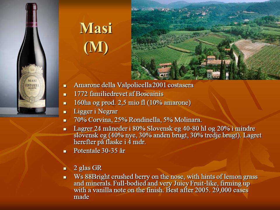 Masi (M)  Amarone della Valpolicella 2001 costasera  1772 familiedrevet af Boscainis  160ha og prod.