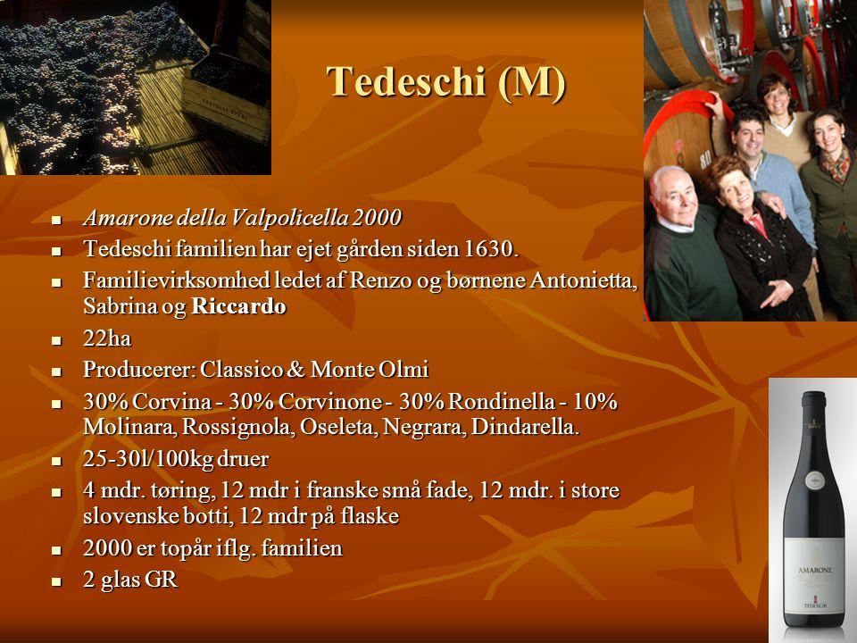 Tedeschi (M)  Amarone della Valpolicella 2000  Tedeschi familien har ejet gården siden 1630.