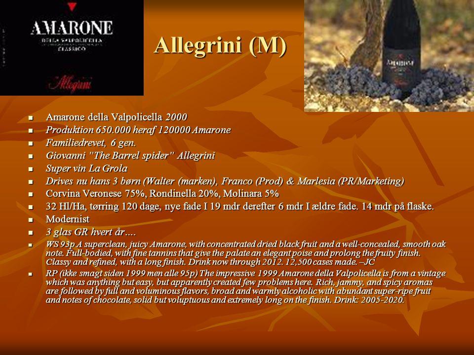 Allegrini (M)  Amarone della Valpolicella 2000  Produktion 650.000 heraf 120000 Amarone  Familiedrevet, 6 gen.
