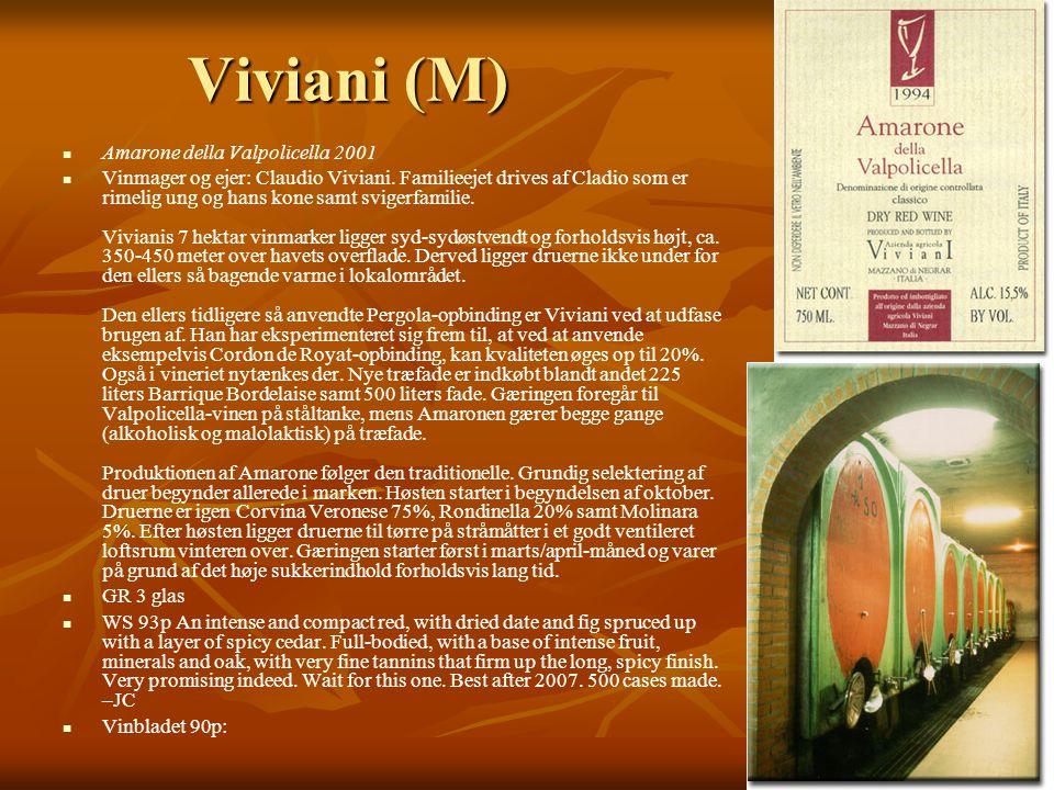 Viviani (M)   Amarone della Valpolicella 2001   Vinmager og ejer: Claudio Viviani.