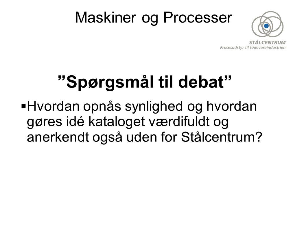 Spørgsmål til debat HHvordan opnås synlighed og hvordan gøres idé kataloget værdifuldt og anerkendt også uden for Stålcentrum.