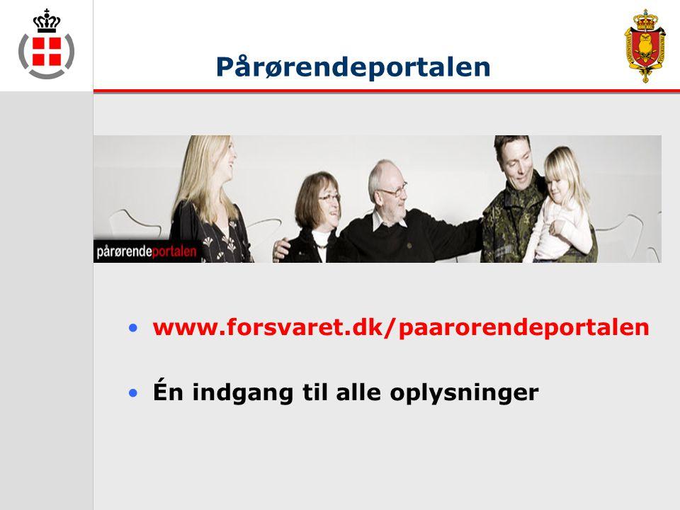 Pårørendeportalen •www.forsvaret.dk/paarorendeportalen •Én indgang til alle oplysninger