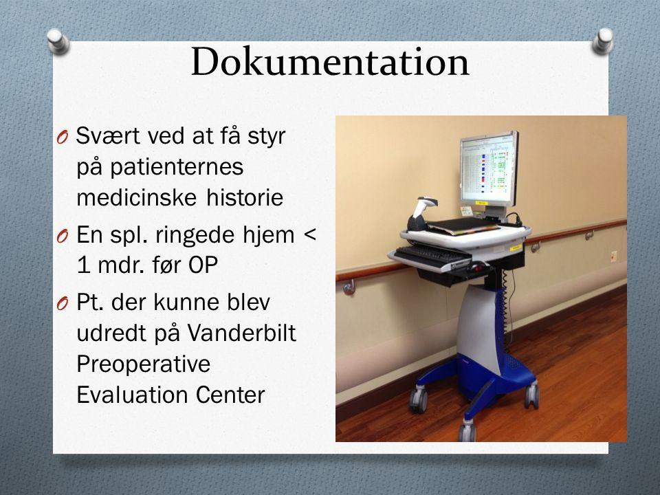 Dokumentation O Svært ved at få styr på patienternes medicinske historie O En spl.