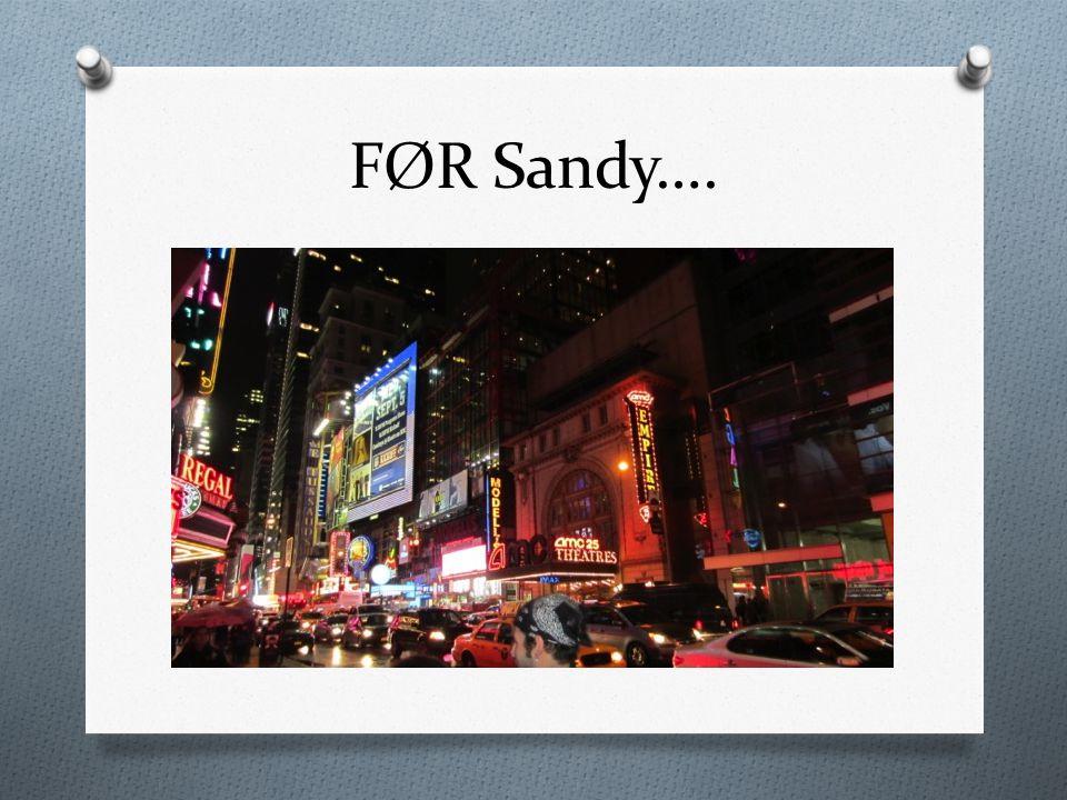FØR Sandy….