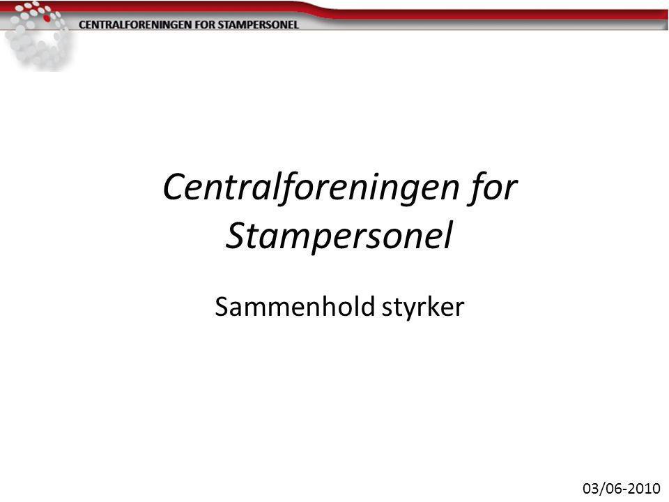 Centralforeningen for Stampersonel Sammenhold styrker 03/06-2010