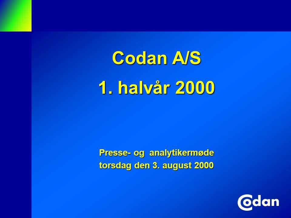 Codan A/S 1. halvår 2000 Presse- og analytikermøde torsdag den 3. august 2000