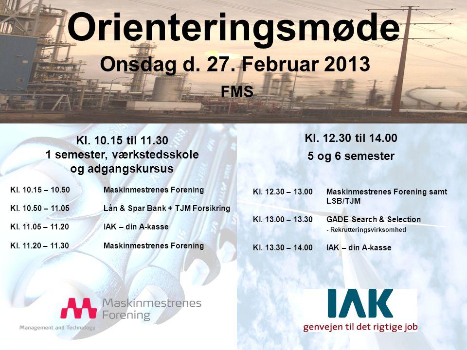 Orienteringsmøde Onsdag d. 27. Februar 2013 Kl.