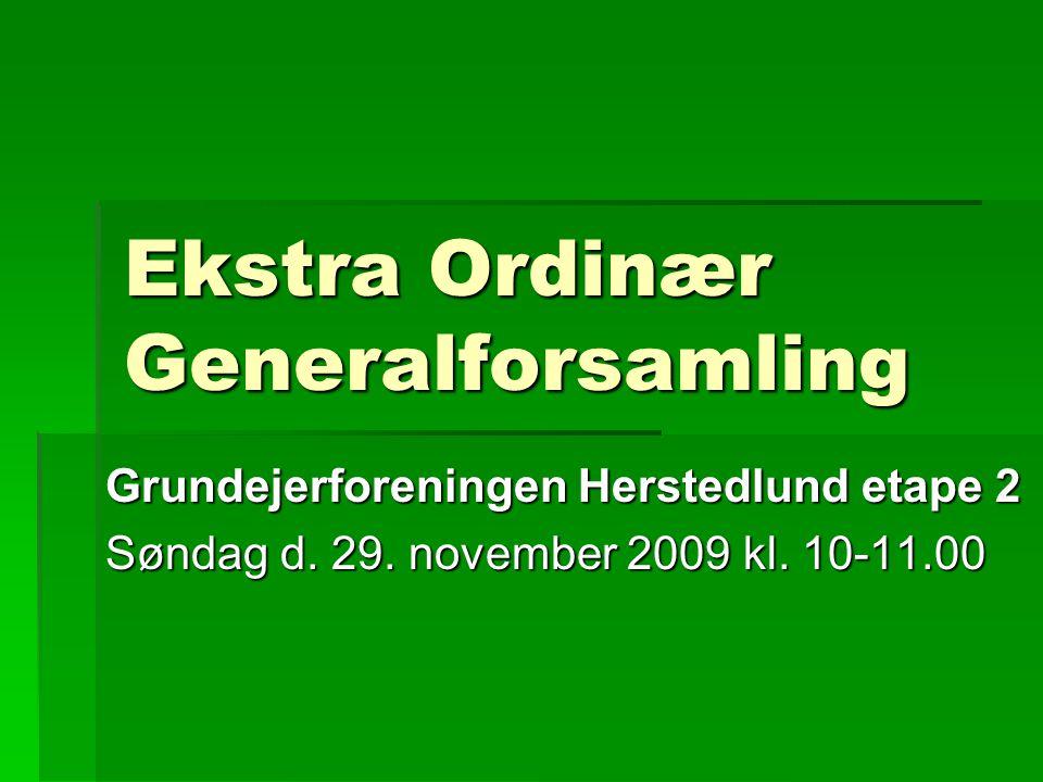 Ekstra Ordinær Generalforsamling Grundejerforeningen Herstedlund etape 2 Søndag d.