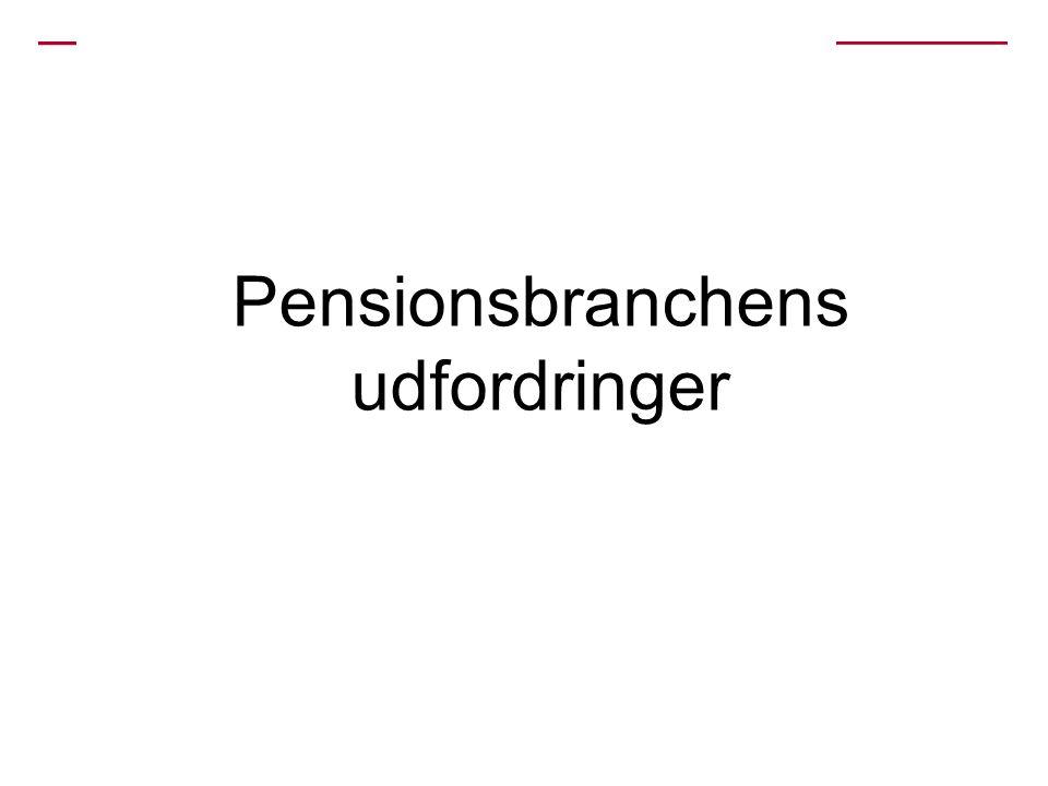 Pensionsbranchens udfordringer