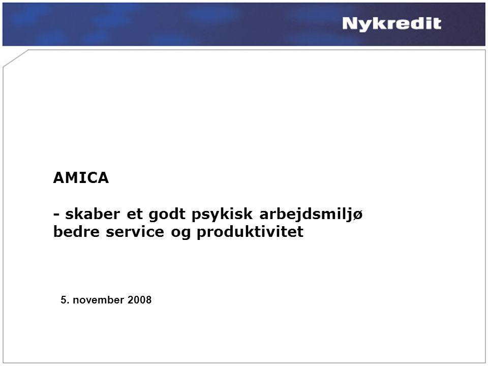 AMICA - skaber et godt psykisk arbejdsmiljø bedre service og produktivitet 5. november 2008