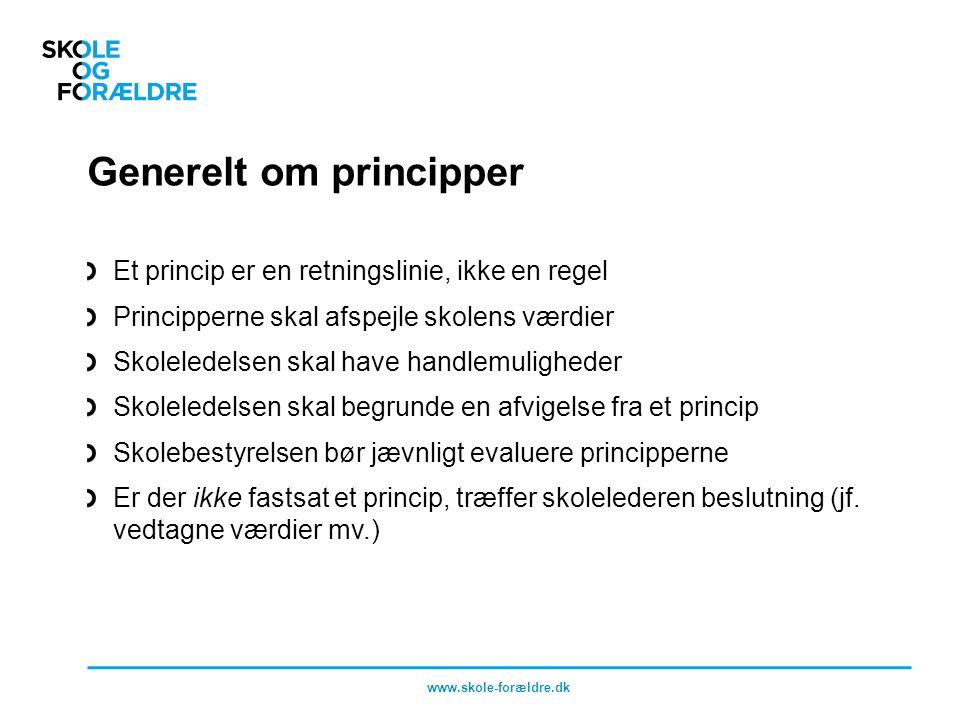 Generelt om principper Et princip er en retningslinie, ikke en regel Principperne skal afspejle skolens værdier Skoleledelsen skal have handlemuligheder Skoleledelsen skal begrunde en afvigelse fra et princip Skolebestyrelsen bør jævnligt evaluere principperne Er der ikke fastsat et princip, træffer skolelederen beslutning (jf.