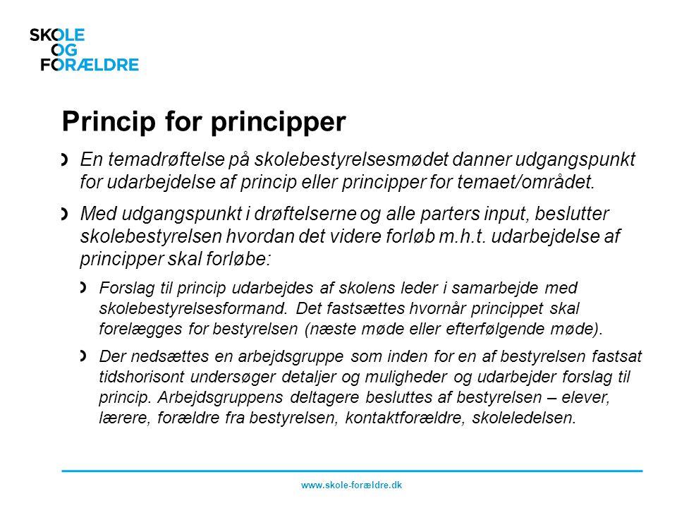 Princip for principper En temadrøftelse på skolebestyrelsesmødet danner udgangspunkt for udarbejdelse af princip eller principper for temaet/området.