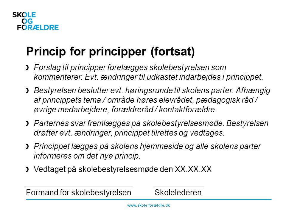 Princip for principper (fortsat) Forslag til principper forelægges skolebestyrelsen som kommenterer.