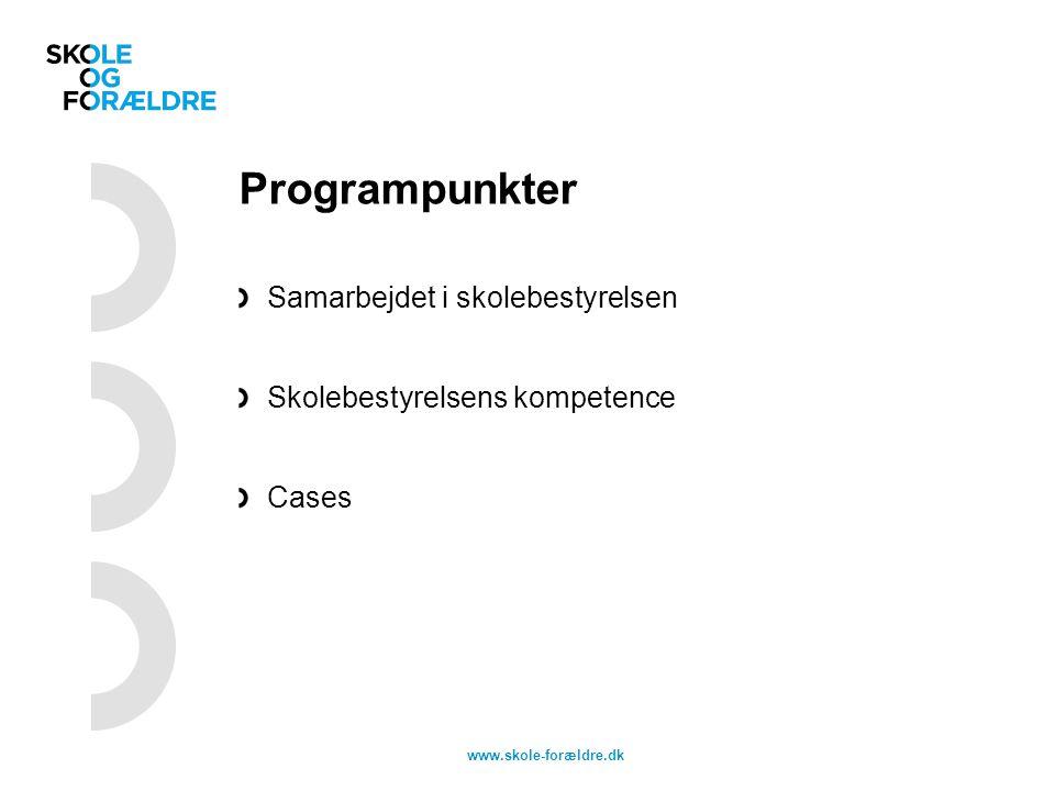 Programpunkter Samarbejdet i skolebestyrelsen Skolebestyrelsens kompetence Cases www.skole-forældre.dk