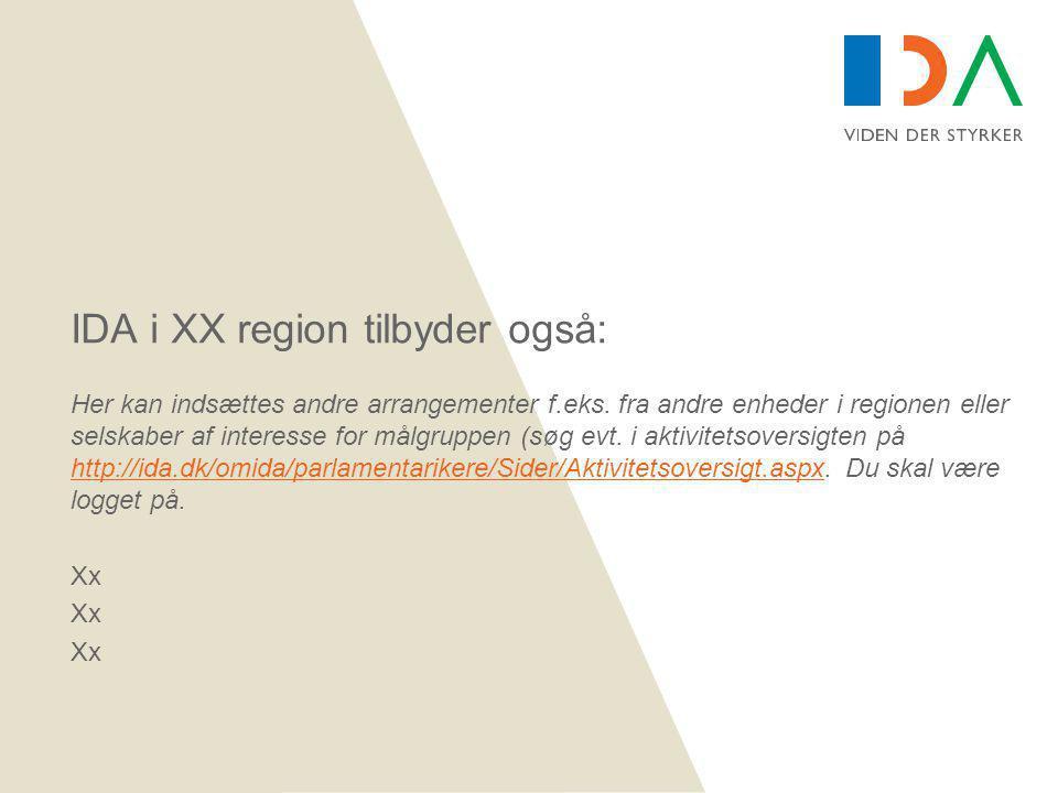IDA i XX region tilbyder også: Her kan indsættes andre arrangementer f.eks.