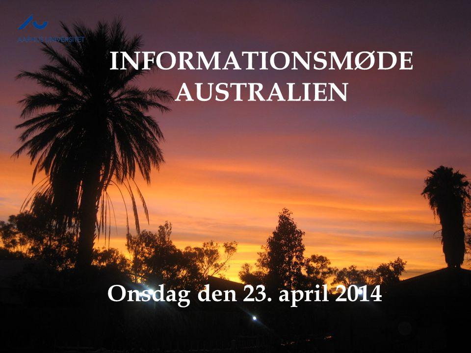 INFORMATIONSMØDE AUSTRALIEN Onsdag den 23. april 2014