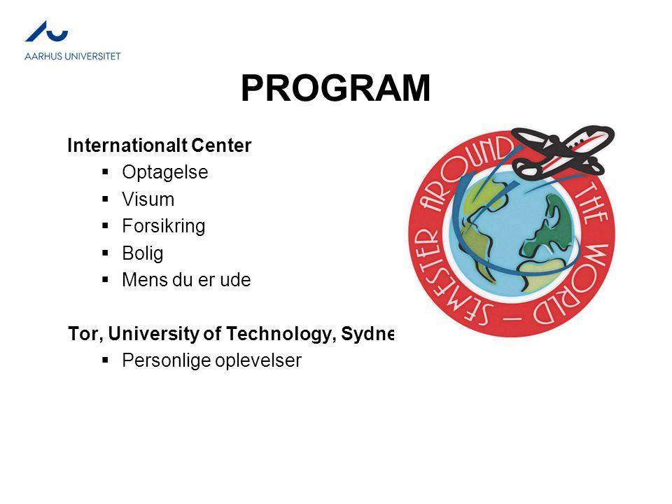 PROGRAM Internationalt Center  Optagelse  Visum  Forsikring  Bolig  Mens du er ude Tor, University of Technology, Sydney  Personlige oplevelser