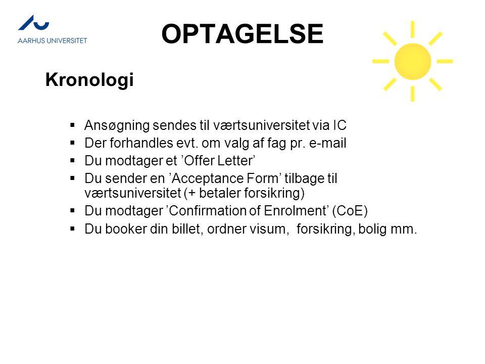 OPTAGELSE Kronologi  Ansøgning sendes til værtsuniversitet via IC  Der forhandles evt.