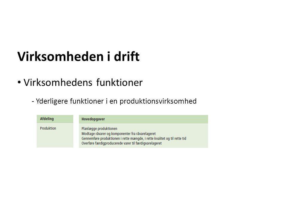 Virksomheden i drift - Yderligere funktioner i en produktionsvirksomhed • Virksomhedens funktioner