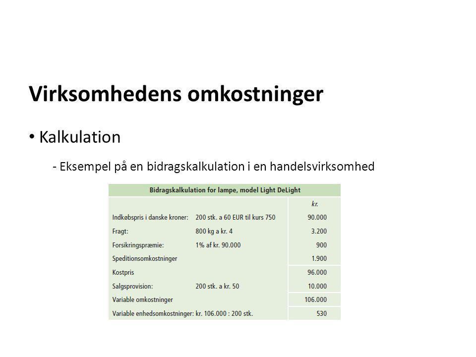 Virksomhedens omkostninger - Eksempel på en bidragskalkulation i en handelsvirksomhed • Kalkulation