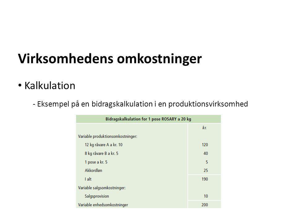 Virksomhedens omkostninger - Eksempel på en bidragskalkulation i en produktionsvirksomhed • Kalkulation
