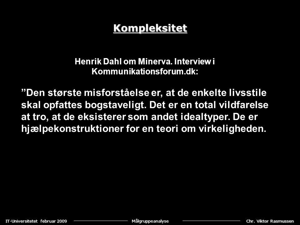 Chr. Viktor Rasmussen IT-Universitetet februar 2009 Målgruppeanalyse Henrik Dahl om Minerva.