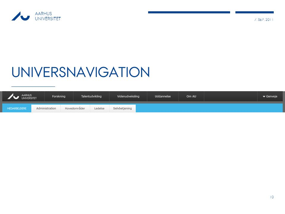 7. SEP, 2011 AARHUS UNIVERSITET UNIVERSNAVIGATION 10