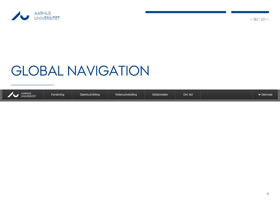 7. SEP, 2011 AARHUS UNIVERSITET GLOBAL NAVIGATION 6