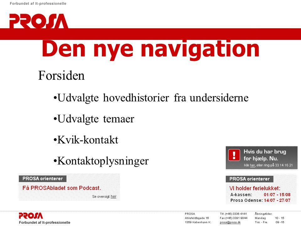 Den nye navigation Forsiden •Udvalgte hovedhistorier fra undersiderne •Udvalgte temaer •Kvik-kontakt •Kontaktoplysninger