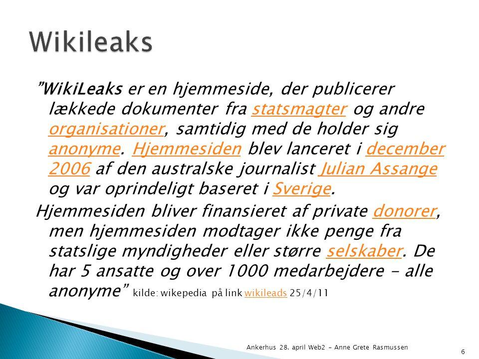 WikiLeaks er en hjemmeside, der publicerer lækkede dokumenter fra statsmagter og andre organisationer, samtidig med de holder sig anonyme.