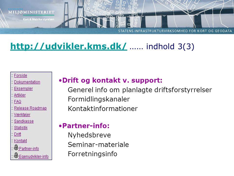 http://udvikler.kms.dk/http://udvikler.kms.dk/ …… indhold 3(3) •Drift og kontakt v.
