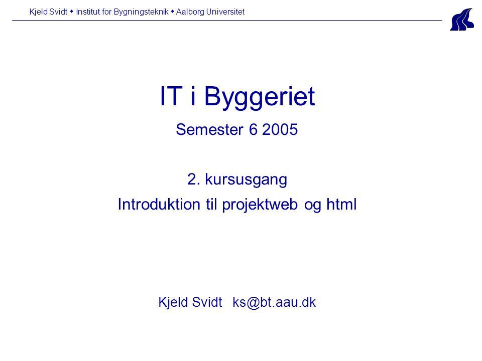 IT i Byggeriet Semester 6 2005 2.