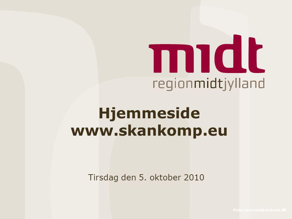 Peter.iversen@stab.rm.dk Hjemmeside www.skankomp.eu Tirsdag den 5. oktober 2010