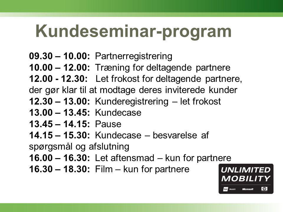 Kundeseminar-program 09.30 – 10.00: Partnerregistrering 10.00 – 12.00: Træning for deltagende partnere 12.00 - 12.30: Let frokost for deltagende partnere, der gør klar til at modtage deres inviterede kunder 12.30 – 13.00: Kunderegistrering – let frokost 13.00 – 13.45: Kundecase 13.45 – 14.15: Pause 14.15 – 15.30: Kundecase – besvarelse af spørgsmål og afslutning 16.00 – 16.30: Let aftensmad – kun for partnere 16.30 – 18.30: Film – kun for partnere