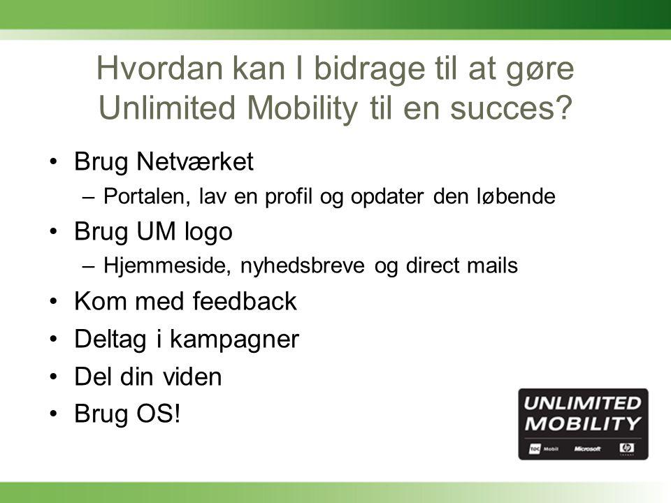 Hvordan kan I bidrage til at gøre Unlimited Mobility til en succes.