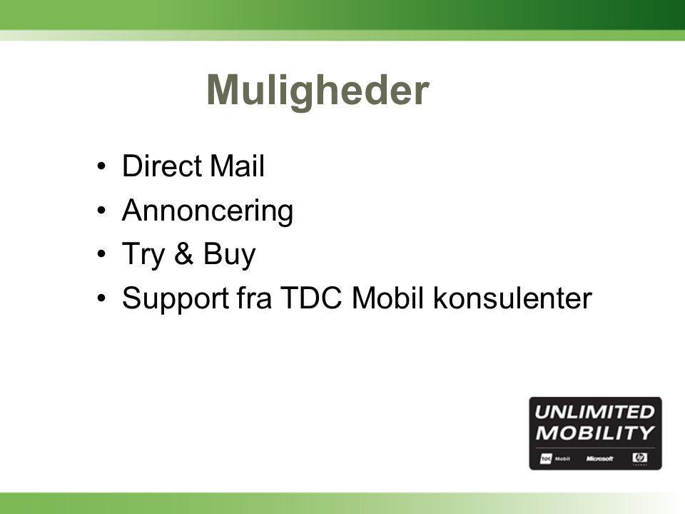 Muligheder •Direct Mail •Annoncering •Try & Buy •Support fra TDC Mobil konsulenter