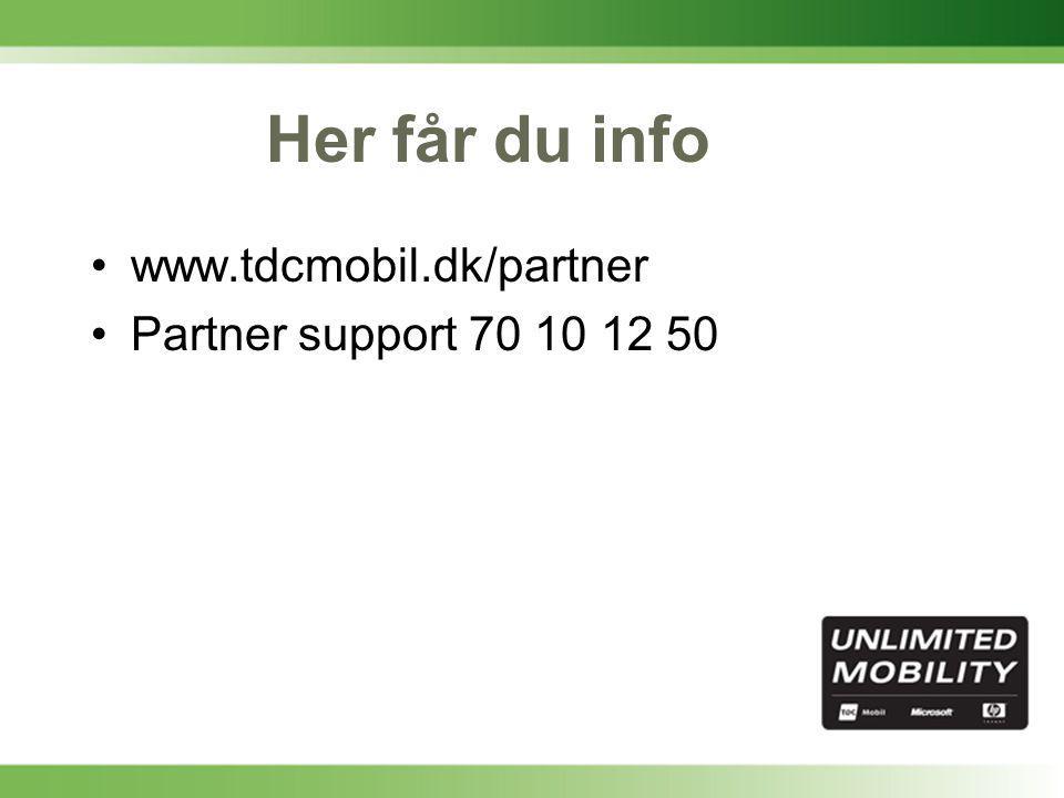 Her får du info •www.tdcmobil.dk/partner •Partner support 70 10 12 50