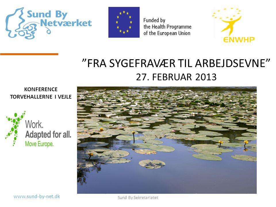 www.sund-by-net.dk FRA SYGEFRAVÆR TIL ARBEJDSEVNE 27.