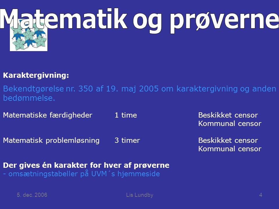 5. dec. 2006Lis Lundby4 Karaktergivning: Bekendtgørelse nr.