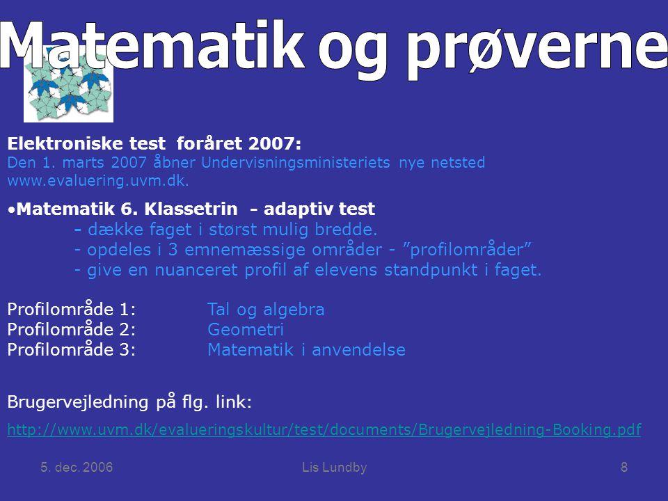 5. dec. 2006Lis Lundby8 Elektroniske test foråret 2007: Den 1.