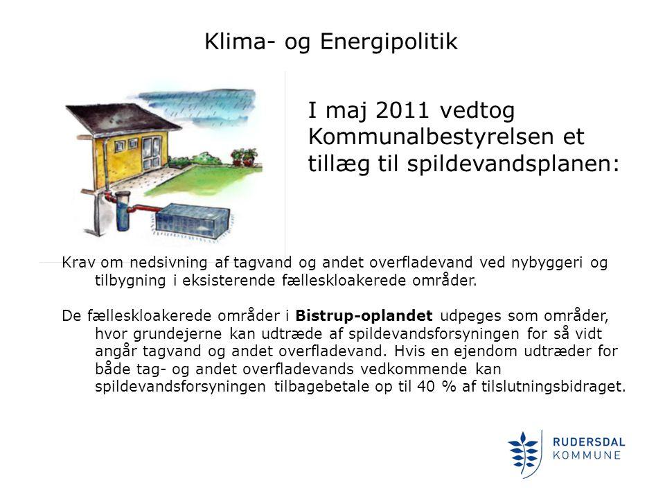 Klima- og Energipolitik I maj 2011 vedtog Kommunalbestyrelsen et tillæg til spildevandsplanen: Krav om nedsivning af tagvand og andet overfladevand ved nybyggeri og tilbygning i eksisterende fælleskloakerede områder.