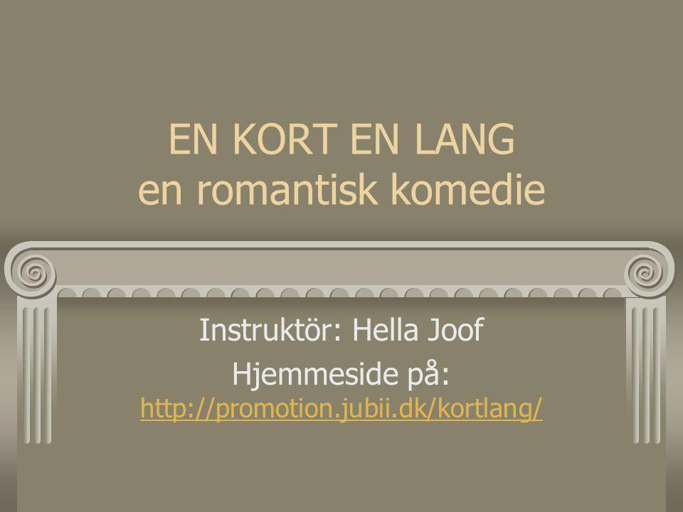 EN KORT EN LANG en romantisk komedie Instruktör: Hella Joof Hjemmeside på: http://promotion.jubii.dk/kortlang/ http://promotion.jubii.dk/kortlang/