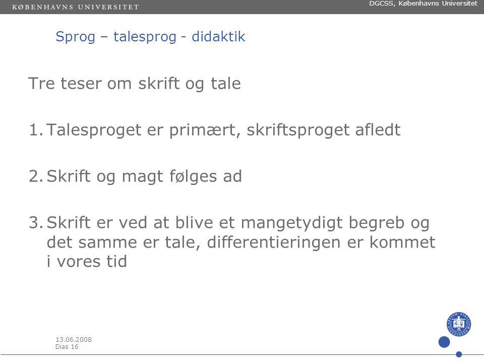 13.06.2008 Dias 15 DGCSS, Københavns Universitet Sprog – talesprog - didaktik [billede af Uma Thurman fra Kill Bill, fjernet pga.