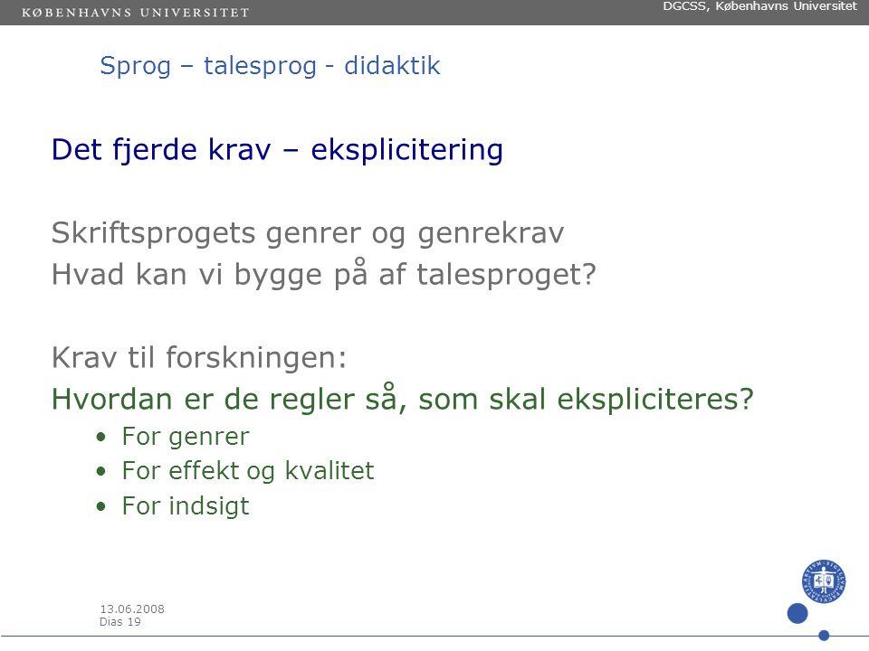 13.06.2008 Dias 18 DGCSS, Københavns Universitet Sprog – talesprog - didaktik