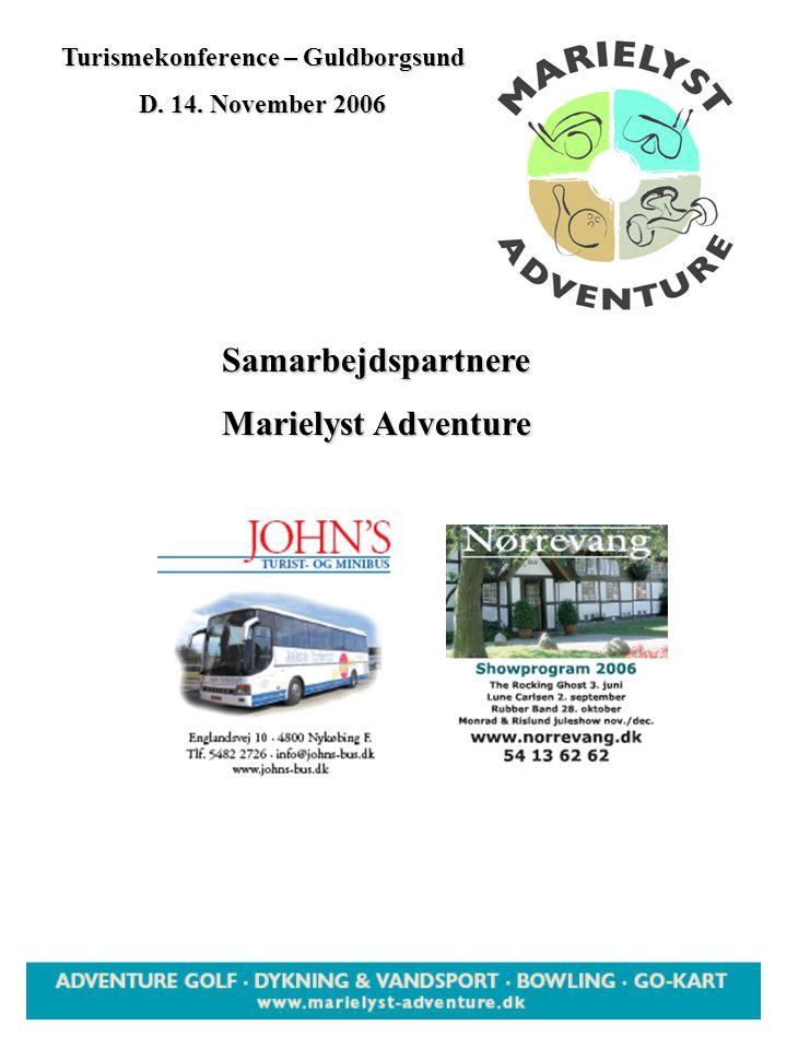 Samarbejdspartnere Marielyst Adventure Turismekonference – Guldborgsund D. 14. November 2006