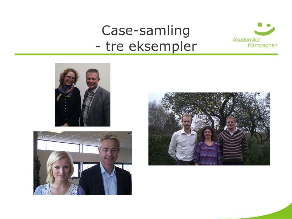 Case-samling - tre eksempler