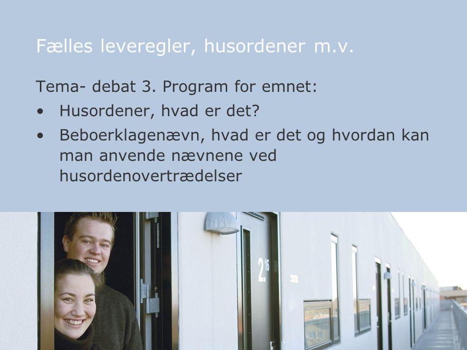 2 Fælles leveregler, husordener m.v. Tema- debat 3.
