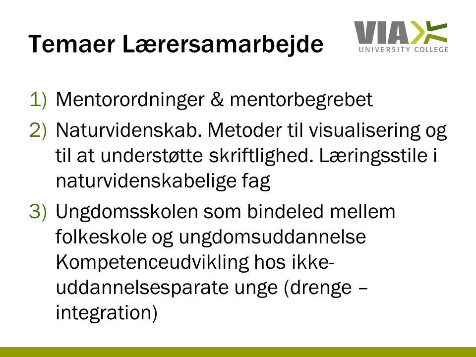 Temaer Lærersamarbejde 1)Mentorordninger & mentorbegrebet 2)Naturvidenskab.