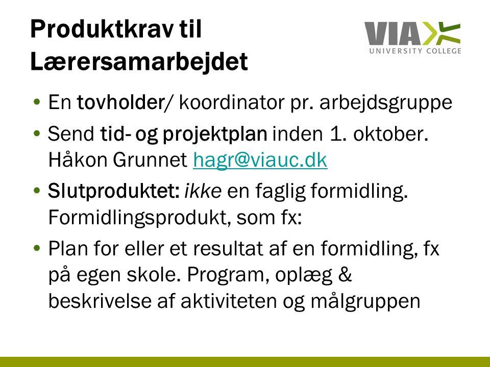 Produktkrav til Lærersamarbejdet •En tovholder/ koordinator pr.